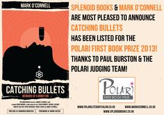 CATCHING BULLETS catches a Polari First Book Prize nomination!  @polarisalon @Mark O'Connell
