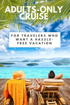 For travelers who want a hassle-free vacation, an adults-only all-inclusive cruise is the holy grail. #cruise #adultsonly #allinclusive #adultcruise #toptravel #stressfree #allinclusivecruise