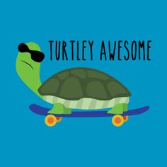 Shop Turtley Awesome turtles t-shirts designed by sadsquatch as well as other turtles merchandise at TeePublic. Cute Baby Turtles, Sea Turtles, Turtle Quotes, Animal Pictures, Cute Pictures, Turtle Time, Turtle Gifts, Funny Minion Memes, Tortoise Turtle