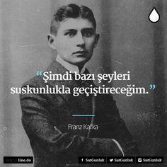 Şimdi bazı şeyleri suskunlukla geçiştireceğim. - Franz Kafka #sözler…