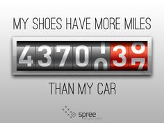 my shoes have more miles than my car