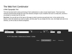 Font Combinator: A tool that lets you test your pairings with the text and layout elements of your choosing.