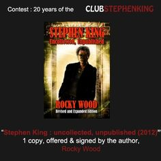 """Reminder : Rocky Wood is giving us a signed copy of his book """"Stephen King : uncollected, unpublished"""" (edition from 2012), for the #StephenKingContest    There is less than 8h left to enter the contest >>> http://clubstephenking.com/"""