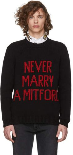 Gucci - Black 'Never Marry a Mitford' Sweater Never Married, Gucci Outfits, Gucci Fashion, Gucci Black, Graphic Sweatshirt, T Shirt, Menswear, Sweatshirts, Sweatshirt
