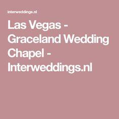 Las Vegas - Graceland Wedding Chapel - Interweddings.nl