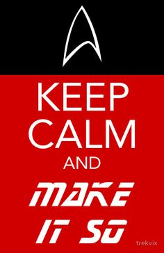 Star Trek: The Next Generation - Keep Calm and Make it So Star Trek Theme, Star Wars, Star Trek Quotes, Spock Quotes, Star Trek Characters, Haha, Starship Enterprise, Star Trek Universe, Across The Universe