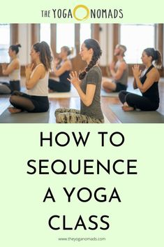 How To Sequence A Yoga Class (to teach your best class yet). Educate you on how to intelligently sequence a yoga class. Read here to learn more. #yoga #yoganomad #TheYogaNomads #yogaclass #yogateacher #ytt Best Teacher, Yoga Teacher, Yoga Courses, Gain Followers, Chakra Balancing, Yoga Quotes, Yoga Sequences, Yoga For Beginners, Yoga Meditation