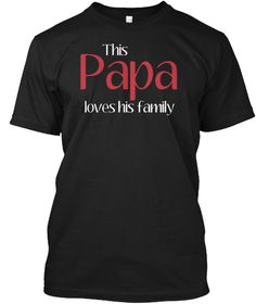 This Papa Loves His Family Black T-Shirt Front
