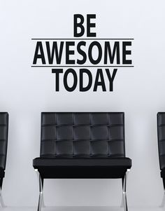 Be Awesome Today Motivational Quote Wall Decal Sticker #6013 | Stickerbrand wall art decals, wall graphics and wall murals.
