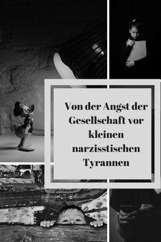 Von der gesellschaftlichen Angst vor kleinen narzisstischen Tyrannen | Narzissmus und Gesellschaft | Terrorpüppi | Reflektiert, bedürfnisorientiert, gleichberechtigt