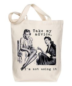 Love this 'Take My Advice' Tote on #zulily! #zulilyfinds