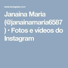 Janaina Maria (@janainamaria6587) • Fotos e vídeos do Instagram