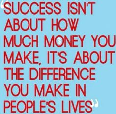 Success isn't about how much money you make, it's about the difference you make in people's lives ~First Lady Michelle Obama Best Success Quotes, Great Quotes, Quotes To Live By, Me Quotes, Inspirational Quotes, Honest Quotes, Motivational Thoughts, Work Quotes, People Quotes