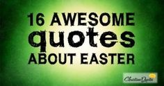 16 Awesome Quotes about Easter