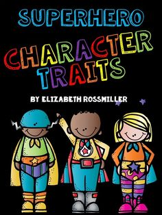 Great freebie for character traits! Adorable super hero theme! Primary Powers: Lizz {Seconds at the Beach}