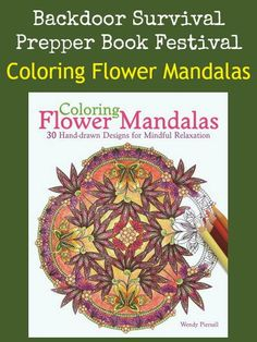 What better way to cope with the stress of prepping than to relax listening to music and coloring in an adult coloring book?    Prepper Book Festival 12: Coloring Flower Mandalas | Backdoor Survival