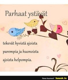 HAUSK.in - Hauskat kuvat ja vitsit. Hyvällä tuulella joka päivä! True Friends, Best Friends, Happy Friendship Day, Wise Words, Bff, Best Quotes, Valentines, Thoughts, Wall Art