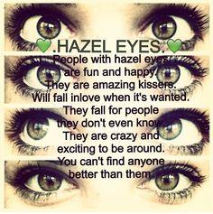 Hazel eyes                                                                                                                                                      More