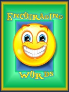 Encouraging Words- This is a set of several posters that have encouraging words for the students.     Placing one in your gradebook or frame near your desk would provide inspiration for you and your students.
