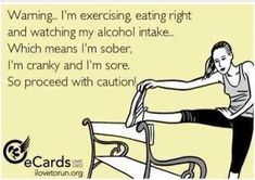 Lol this is funny but so true at least the part that I'm not drinking as much because of the calories I don't want to out into my body. It's my choice because I've changed my lifestyle. But I'm not cranky I'm extremely happy with my results