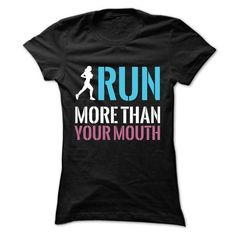Run More Than Your Mouth - #tee tree #sweater style. MORE INFO => https://www.sunfrog.com/Funny/Run-More-Than-Your-Mouth-Ladies.html?68278