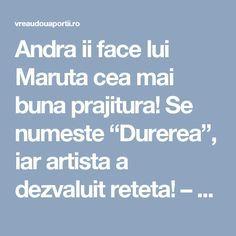 """Andra ii face lui Maruta cea mai buna prajitura! Se numeste """"Durerea"""", iar artista a dezvaluit reteta! – Vreau DOUA Portii Mai, Artist, Artists"""