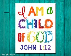 Christian Wall Art. Children's Room Decor. I am a child of God. Kids Room Decor. Rainbow. John 1:12. Scripture. Nursery Decor. Sunday School