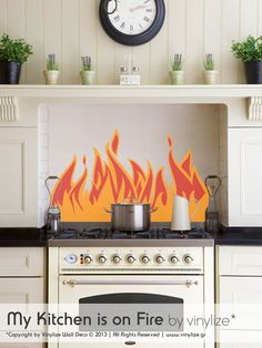 My Kitchen is on Fire - Wall Sticker | Vinylize Wall Deco  http://www.vinylize.gr/product/my-kitchen-is-on-fire