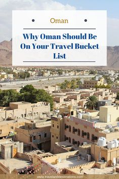 An article with reasons why you should visit Oman in the Middle East.