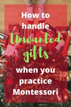 How to handle unwanted gifts when you practice Montessori. #montessori #unwanted #christmas #christmasgifts #holidays