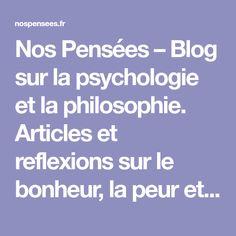 Nos Pensées – Blog sur la psychologie et la philosophie. Articles et reflexions sur le bonheur, la peur et d'autres aspects de la psychologie.
