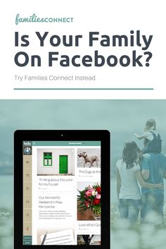 Is Your Family On Facebook? Try Families Connect Instead. Build Your Own Private Family Web Page. Sign-Up & Give The Application A Try Now.