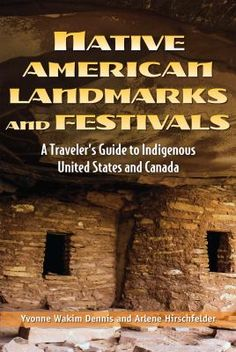Availability: Native American landmarks and festivals : a traveler's guide to indigenous United States and Canada / by Yvonne Wakim Dennis and Arlene Hirschfelder. Montezuma Castle National Monument, Federal Parks, Festival Guide, Dennis, Trail Of Tears, Indian Festivals, Historical Sites, Travel Usa, Native American
