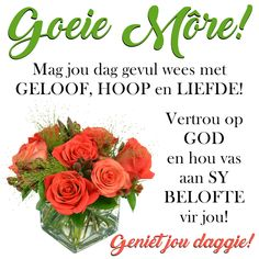 Lekker Dag, Afrikaanse Quotes, Goeie Nag, Goeie More, Morning Blessings, Good Morning Quotes, Deep Thoughts, Sunday, Advice