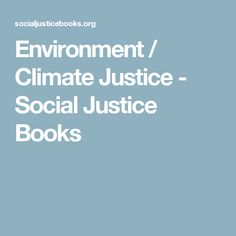 Environment / Climate Justice - Social Justice Books