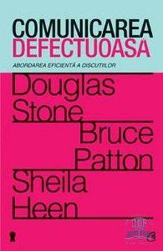 Comunicarea defectuoasa - Douglas Stone
