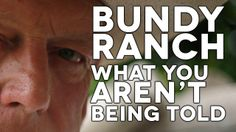 Bundy Ranch - What You're Not Being Told