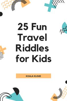 Riddles for kids! Click now for 25 travel riddles for kids. These travel riddles will keep your kids occupied for hours and are a great way to not only sharpen your child's mind but also bring you closer together as a family! Which is you favorite travel riddle for kids? Are there any travel riddles for kids that we're missing on our list?  #riddles #travelriddles #roadtrip #roadtripgames #riddlesforkids #kidsriddles #koalakloud
