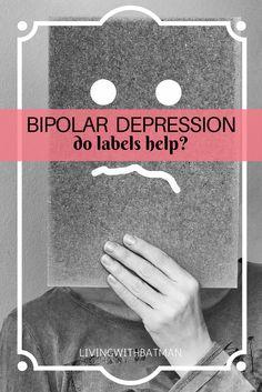 Bipolar Depression : Do Labels Help? via @livingwithbatman