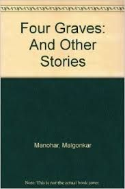 Four Graves and Other Stories by Manohar Malgonkar - C 424 MAL