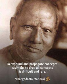 Drop all concepts ~ Nisargadatta Maharaj Spiritual Life, Spiritual Awakening, Spiritual Quotes, Favorite Quotes, Best Quotes, Buddha, Self Realization, Spiritual Inspiration, Happy Thoughts