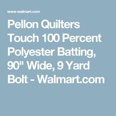 "Pellon Quilters Touch 100 Percent Polyester Batting, 90"" Wide, 9 Yard Bolt - Walmart.com Quilt Batting, Percents, Sewing Crafts, The 100, Arts And Crafts, Walmart, Yard, Touch, Garten"