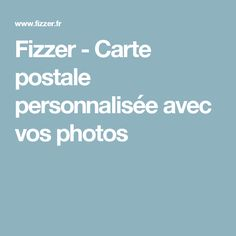Fizzer - Carte postale personnalisée avec vos photos