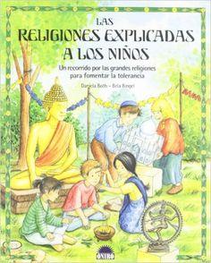 Las religiones explicadas a los niños: Un recorrido por las grandes religiones para fomentar la tolerancia Crecer Jugando: Amazon.es: B. Bingel, Daniela Both: Libros