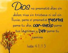 Dios no prometio dias sin dolor, risa sin tristeza...