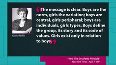 """The message is clear. Boys are the norm, girls the variation; boys are central, girls peripheral; boys are individuals, girls types. Boys define the group, its story and its code of values. Girls exist only in relation to boys.""  ~ Katha Pollitt  [follow this link to find a short video and analysis exploring media representations of women in sports: http://www.thesociologicalcinema.com/1/post/2011/07/constructing-gender-in-advertisingsport-adidas-commercial.html]"