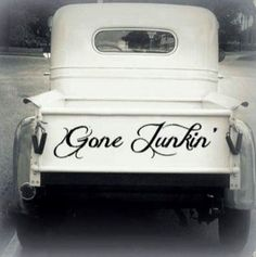Gone Junkin' . . . we all need a junkin' truck to go find our things to recycle, repurpose and reuse! :-)