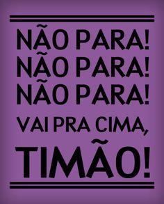 VAI PRA CIMA, TIMÃO!