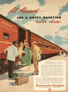 1949 Pennsylvania Railroad All Aboard .. For A Happy Vacation Go By Train.