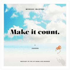 #MondayMantra: make
